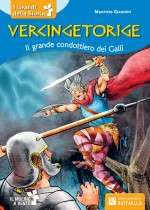 Vercingetorige - Il grande condottiero dei Galli