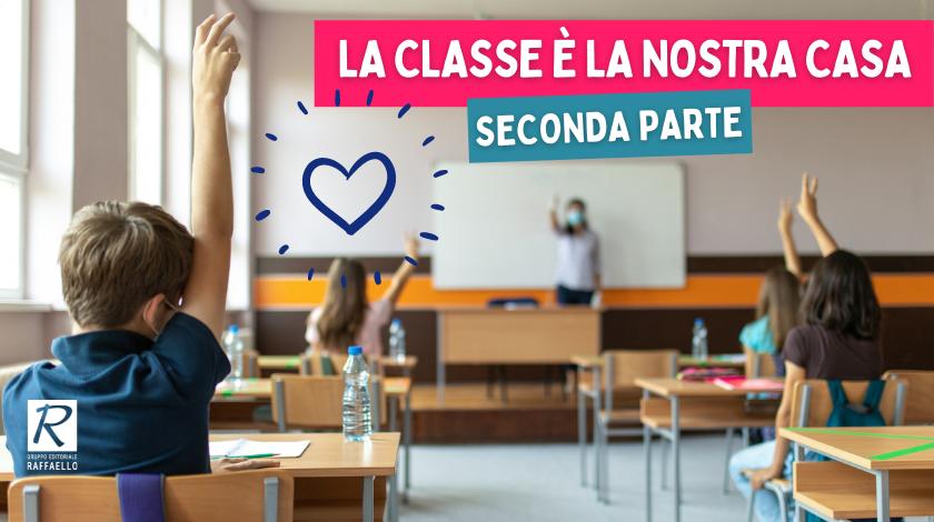 La classe è la nostra casa (seconda parte)