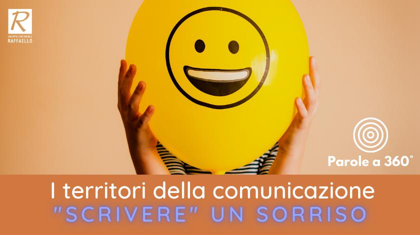 """Parole a 360° - I territori della comunicazione: """"scrivere"""" un sorriso"""